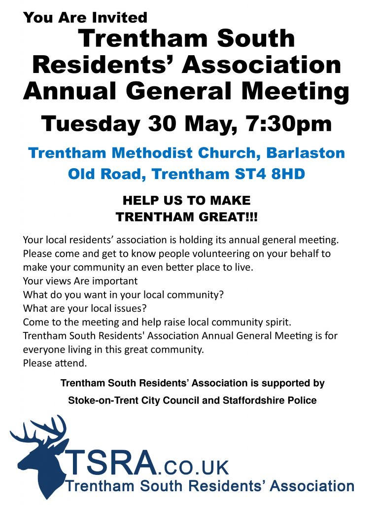 You Are Invited Trentham South Residents' Association Annual General Meeting Tuesday 30 May, 7:30pm Trentham Methodist Church, Barlaston Old Road, Trentham ST4 8HD HELP US TO MAKE TRENTHAM GREAT!!!
